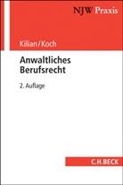Matthia Kilian, Matthias Kilian, Matthias (Prof. Dr. Kilian, Matthias Killian, Ludwi Koch, Ludwig Koch... - Anwaltliches Berufsrecht