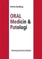 Henning Lehmann Bastian, Henning Lehmann Bastian - Oral Medicin og Patologi fra A-Z