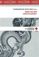 Christina Aebischer, Mona Baumann Oggier, Berl, Shelley Berlowitz, Schweizerisches Rotes Kreuz (SRK), Schweizerisches Rotes Kreuz (SRK) - Wege aus der Verletzlichkeit