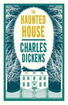 Charles Dickens - The Haunted House