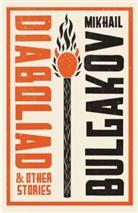 Mikhail Bulgakov, Mikhail Afanasevich Bulgakov, Michail Bulgakow - Diaboliad and Other Stories