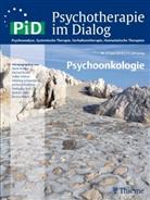 Maria Borcsa, Henning Schauenburg, Wolfgang Senf, Barbara Stein, Maria Borcsa, Michael Broda... - Psychotherapie im Dialog (PiD) - 2/2010: Psychoonkologie