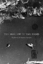 P. J. Harvey, PJ Harvey, Pj Murphy Harvey, Seamus Murphy - The Hollow of the Hand