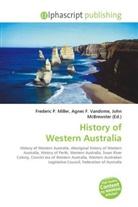 Agne F Vandome, John McBrewster, Frederic P. Miller, Agnes F. Vandome - History of Western Australia