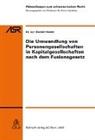 Daniel Hasler - Die Umwandlung von Personengesellschaften in Kapitalgesellschaften nach dem Fusionsgesetz (f. d. Schweiz)