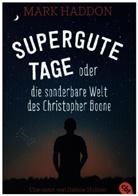 Mark Haddon - Supergute Tage oder Die sonderbare Welt des Christopher Boone