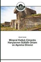 Ahmet Çavdar - Mineral Katkili Çimento Harçlarinin Sülfatli Ortam ve Asinma Direnci