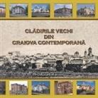Catalin Barboianu - Cladirile vechi din Craiova contemporana