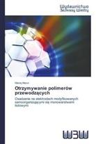 Maciej Mazur - Otrzymywanie polimerów przewodz cych