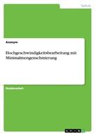 Anonym - Hochgeschwindigkeitsbearbeitung mit Minimalmengenschmierung