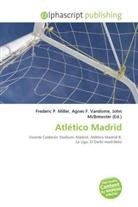 Agne F Vandome, John McBrewster, Frederic P. Miller, Agnes F. Vandome - Atlético Madrid