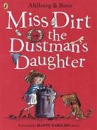 Allan Ahlberg, Ahlberg Allan, Tony Ross, Tony Ross - Miss Dirt the Dustman S Daughter