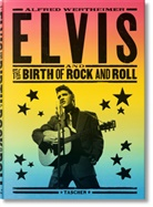 Chris Murray, R. Santelli, Robert Santelli, Alfred Wertheimer, Alfred Wertheimer, Alfred Wertheimer... - Elvis and the birth of rock and roll