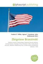 Agne F Vandome, John McBrewster, Frederic P. Miller, Agnes F. Vandome - Zbigniew Brzezinski