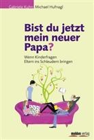 Michael Hufnagl, Gabriel Kuhn, Gabriele Kuhn - Bist du jetzt mein neuer Papa?