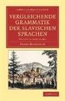 Franz Miklosich - Vergleichende Grammatik Der Slavischen Sprachen