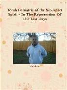 John Martin - Torah Gematria of the Set-Apart Spirit - In the Resurrection of the Last Days