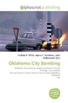Agne F Vandome, John McBrewster, Frederic P. Miller, Agnes F. Vandome - Oklahoma City Bombing