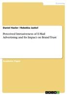 Danie Hasler, Daniel Hasler, Rebekka Jaekel - Perceived Intrusiveness of E-Mail Advertising and Its Impact on Brand Trust