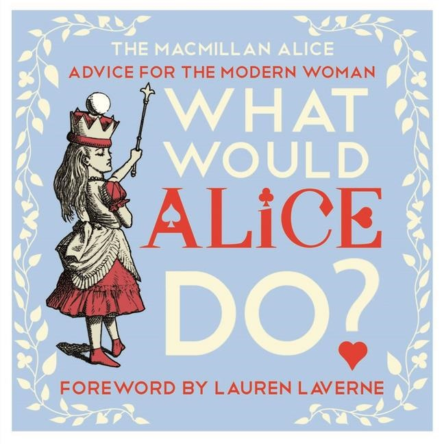 Lewis Carroll, John Tenniel, John Tenniel - What Would Alice Do? - Alice's Guide to Life