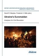 David Marples, David R. Marples, Frederick Mills, Frederick E. Mills, Frederick V. Mills, Davi R Marples... - Ukraine's Euromaidan
