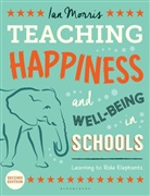 Ian Morris - Teaching Happiness and Well-Being in Schools, Second edition
