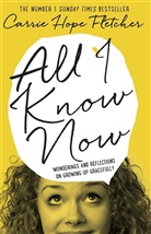 Carrie Hope Fletcher, Carrie Hope Fletcher - All I Know Now