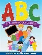 Speedy Publishing Llc, Speedy Publishing Llc - ABC Coloring Book For Kids Super Fun Edition