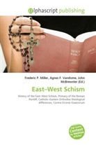 Agne F Vandome, John McBrewster, Frederic P. Miller, Agnes F. Vandome - East West Schism