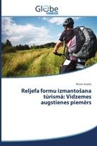 Reinis Auzi, Reinis Auzi s, Reinis AuzinS - Reljefa formu izmantosana turisma: Vidzemes augstienes piem rs