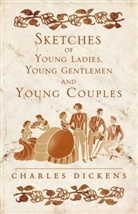Charles Dickens, Dickens Charles - Sketches of Young Gentlemen, Young Ladies and Young Couples