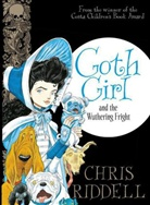 Chris Riddell - Goth Girl and the Wuthering Fright