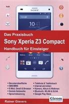 Rainer Gievers - Das Praxisbuch Sony Xperia Z3 Compact