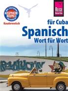 Alfredo Hernández, Alfredo L. Hernandez, Alfredo Hernández, Alfredo L Hernández - Reise Know-How Kauderwelsch Spanisch für Cuba - Wort für Wort