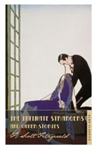 F Scott Fitzgerald, F. Scott Fitzgerald, Scott F. Fitzgerald - The Intimate Strangers and Other Stories