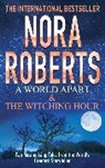 Nora Roberts - A World Apart & The Witching Hour