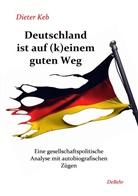 Dieter Keb, Dieter Keb - Deutschland ist auf (k)einem guten Weg