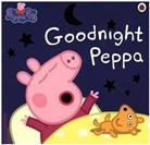 Neville Astley, Mark Baker, Ladybird, Peppa Pig - Goodnight Peppa