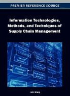 John Wang - Information Technologies, Methods, and Techniques of Supply Chain Management