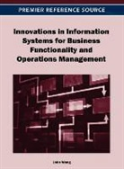 John Wang - Innovations in Information Systems for Business Functionality and Operations Management