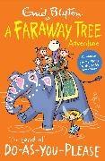 Blyton, Enid Blyton - The Land of Do-as-You-Please - A Faraway Tree Adventure