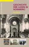 Alexander Schmidt, Bernd Windsheimer - Geschichte der Juden in Nürnberg