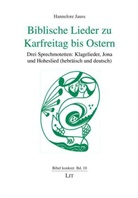 Hannelore Jauss - Biblische Lieder zu Karfreitag bis Ostern