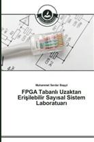Muhammet Serdar Basç l, Muhammet Serdar Basçil - FPGA Tabanl Uzaktan Erisilebilir Say sal Sistem Laboratuar