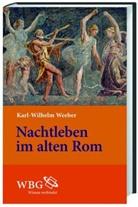 Karl Wilhelm Weeber, Karl-Wilhelm (Prof. Dr.) Weeber - Nachtleben im alten Rom