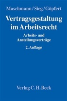 Burkard Göpfert, Burkard Göpfert (Dr.) u a, Burkard Göpfert u a, Frank Maschmann, Raine Sieg, Rainer Sieg... - Vertragsgestaltung im Arbeitsrecht