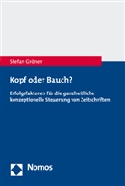 Stefan Gröner, Stefan A Gröner, Stefan A. Gröner - Kopf oder Bauch?