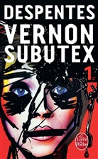 V Despentes, Virginie Despentes, Despentes-v - Vernon Subutex. Volume 1