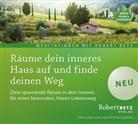 Robert Betz, Robert T. Betz - Räume dein inneres Haus auf und finde deinen Weg, Audio-CD (Hörbuch)