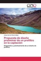 Jimmy Hervert Osorio Mejia - Propuesta de diseño preliminar de un prefiltro en la captación